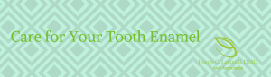 Caring for Your Tooth Enamel in Manhattan